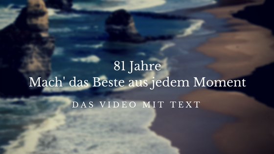 81 Jahre Motivation Video
