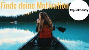 Wie viel Motivation brauchst du noch? #quickndirty