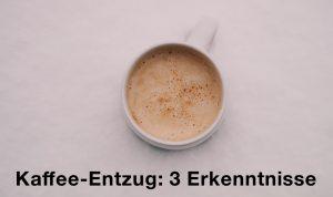 3 Erfahrungen, die mich der Kaffee-Entzug gelehrt hat