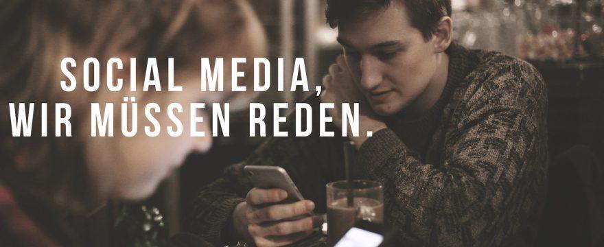 Social Media, wir müssen reden … (mit Video)3 Minuten Lesezeit